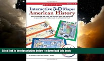 Pre Order Interactive 3-D Maps: American History: Easy-to-Assemble 3-D Maps That Students Make and