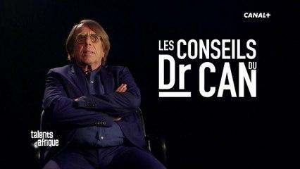 Les conseils du Dr CAN - Talents d'Afrique du 28/11