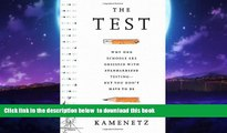 Buy Anya Kamenetz The Test: Why Our Schools are Obsessed with Standardized Testing–But You