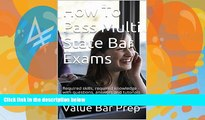 Pre Order How To Pass Multi State Bar Exams A Law School e-book: Required skills, required