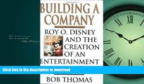 PDF ONLINE Building a Company: Roy O. Disney and the Creation of an Entertainment Empires READ PDF