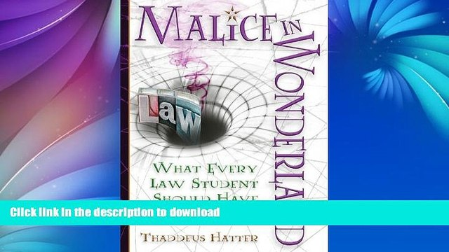 FAVORIT BOOK Malice in Wonderland: What Every Law Student Should Have for the Trip PREMIUM BOOK