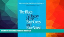 READ BOOK  Blues: A History of the Blue Cross and Blue Shield System  PDF ONLINE