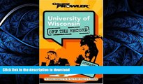 READ THE NEW BOOK University of Wisconsin: Off the Record (College Prowler) (College Prowler: