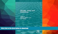 Read book  Gender, Class and Education (Routledge Revivals)