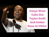 Kanye West Calls Out Taylor Swift And Amber Rose In VMA Rant!