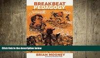 READ THE NEW BOOK Breakbeat Pedagogy: Hip-Hop and Spoken Word Beyond the Classroom Walls