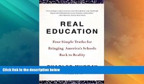 Best Price Real Education: Four Simple Truths for Bringing America s Schools Back to Reality
