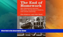 Price The End of Homework: How Homework Disrupts Families, Overburdens Children, and Limits