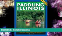 READ  Paddling Illinois: 64 Great Trips by Canoe and Kayak (Trails Books Guide)  GET PDF