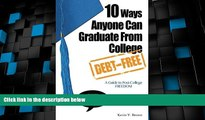 Best Price 10 Ways Anyone Can Graduate From College Debt-Free: A Guide to Post-College Freedom