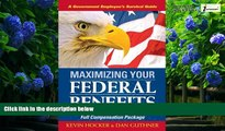 Read Online Kevin Hocker Maximizing Your Federal Benefits: How to Understand and Use Your Full