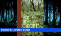 READ BOOK  Hiking and Biking in Cook County Illinois (Third in a Series of Chicagoland Hiking and