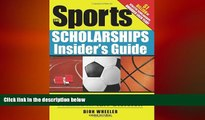 FAVORIT BOOK The Sports Scholarships Insider s Guide: Getting Money for College at Any Division