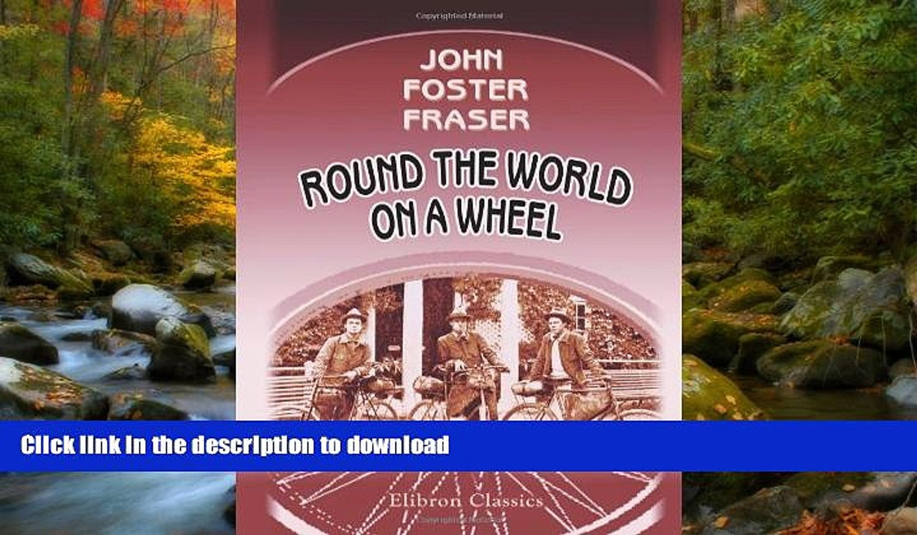 READ BOOK  Round the World on a Wheel: Being the narrative of a bicycle ride of nineteen thousand