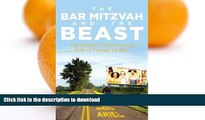 GET PDF  The Bar Mitzvah and Beast: One Family s Cross-Country Ride of Passage by Bike  GET PDF