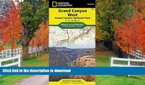READ BOOK  Grand Canyon West [Grand Canyon National Park] (National Geographic Trails Illustrated