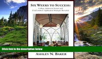FAVORIT BOOK Six Weeks to Success: College Admission Secrets and (Un)Common Application Strategies