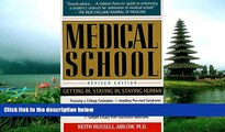 READ book Medical School  Getting In, Staying In, Staying Human Keith Ablow BOOOK ONLINE