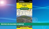 FAVORITE BOOK  Grand Junction, Fruita (National Geographic Trails Illustrated Map)  GET PDF