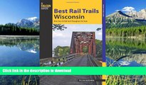 FAVORITE BOOK  Best Rail Trails Wisconsin: More Than 50 Rail Trails Throughout The State (Best