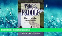 READ BOOK  Take a Paddle: Finger Lakes New York Quiet Water for Canoes   Kayaks  GET PDF