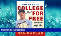 PDF [DOWNLOAD] How to Go to College Almost for Free Ben Kaplan BOOOK ONLINE