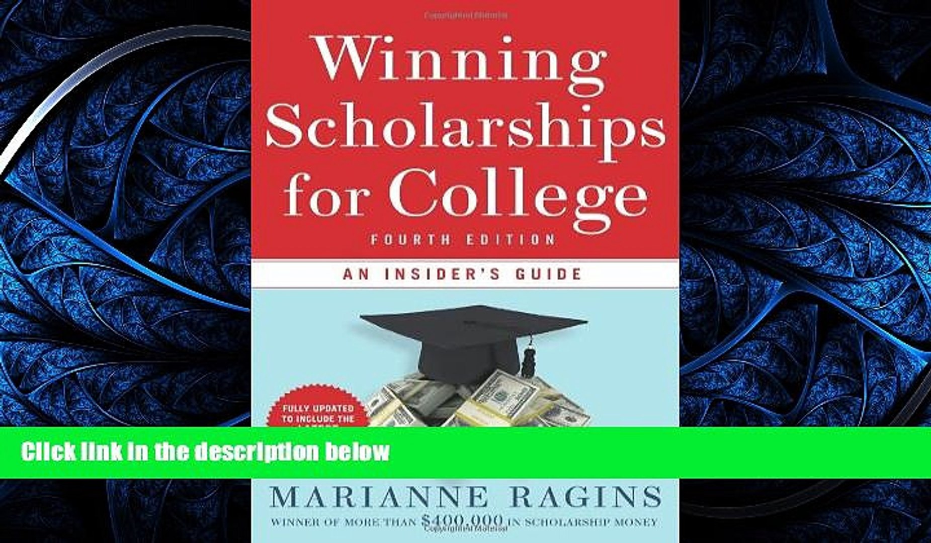 Winning Scholarships for College, Fourth Edition: An Insiders Guide