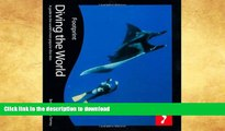 READ BOOK  Diving the World, 2nd: Full colour guide to diving (Footprint Diving the World: A