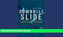 READ BOOK  Downhill Slide: Why the Corporate Ski Industry Is Bad for Skiing, Ski Towns, and the