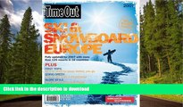 FAVORITE BOOK  Time Out Ski and Snowboard Europe 2007 (Time Out Guides) FULL ONLINE
