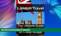 READ  London Travel: The Ultimate Guide to Travel to London on Cheap Budget: London Travel,