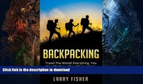 READ  Backpacking: Travel The World! Everything You Need To Know About Backpacking From Beginner