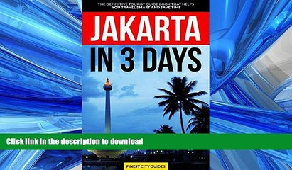 READ BOOK  Jakarta in 3 Days: The Definitive Tourist Guide Book That Helps You Travel Smart and