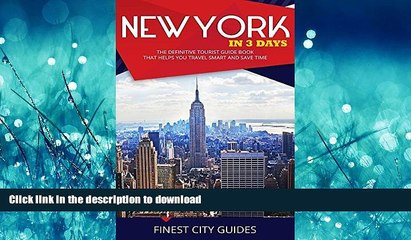 READ BOOK  New York in 3 Days: The Definitive Tourist Guide Book That Helps You Travel Smart and