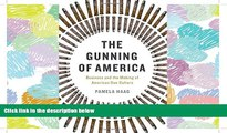 PDF [DOWNLOAD] The Gunning of America: Business and the Making of American Gun Culture BOOK ONLINE
