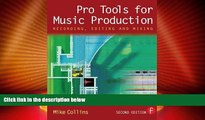 Buy Mike Collins Pro Tools for Music Production: Recording, Editing and Mixing Full Book Epub