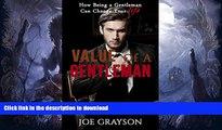READ BOOK  Gentleman: How Being A Gentleman Can Change Your Life: Value Of A Gentleman  BOOK