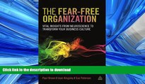 READ ONLINE The Fear-free Organization: Vital Insights from Neuroscience to Transform Your