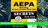 READ THE NEW BOOK AEPA Reading Endorsement K-8 (46) Secrets Study Guide: AEPA Test Review for the