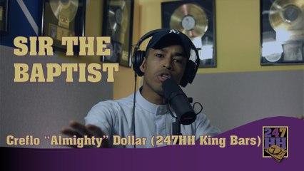"Sir the Baptist - Creflo ""Almighty"" Dollar (247HH King Bars)"