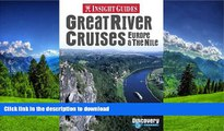 READ BOOK  Great River Cruises: Europe   the Nile (Insight Guide Great River Cruises: Europe