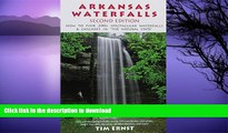 FAVORITE BOOK  Arkansas Waterfalls Guidebook: How to Find 133 Spectacular Waterfalls   Cascades