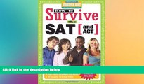 READ book How to Survive the SAT (and ACT) (by Hundreds of Happy College Students) Hundreds of