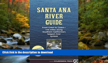 READ  Santa Ana River Guide: From Crest to Coast - 110 miles along Southern California s Largest