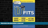 FAVORITE BOOK  If the U Fits: Expert Advice on Finding the Right College and Getting Accepted
