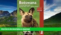 READ BOOK  Botswana: The Bradt Safari Guide: Okavango Delta, Chobe, Northern Kalahari (Bradt