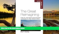 Online Bree T. Hocking The Great Reimagining: Public Art, Urban Space, and the Symbolic Landscapes