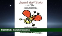 Hardcover Spanish that Works for You: A Creative, Functional Approach to Basic Communication in