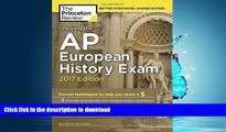 Pre Order Cracking the AP European History Exam, 2017 Edition: Proven Techniques to Help You Score